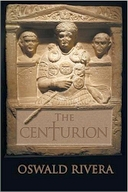 NEW BOOK: The Centurion by Oswald Rivera